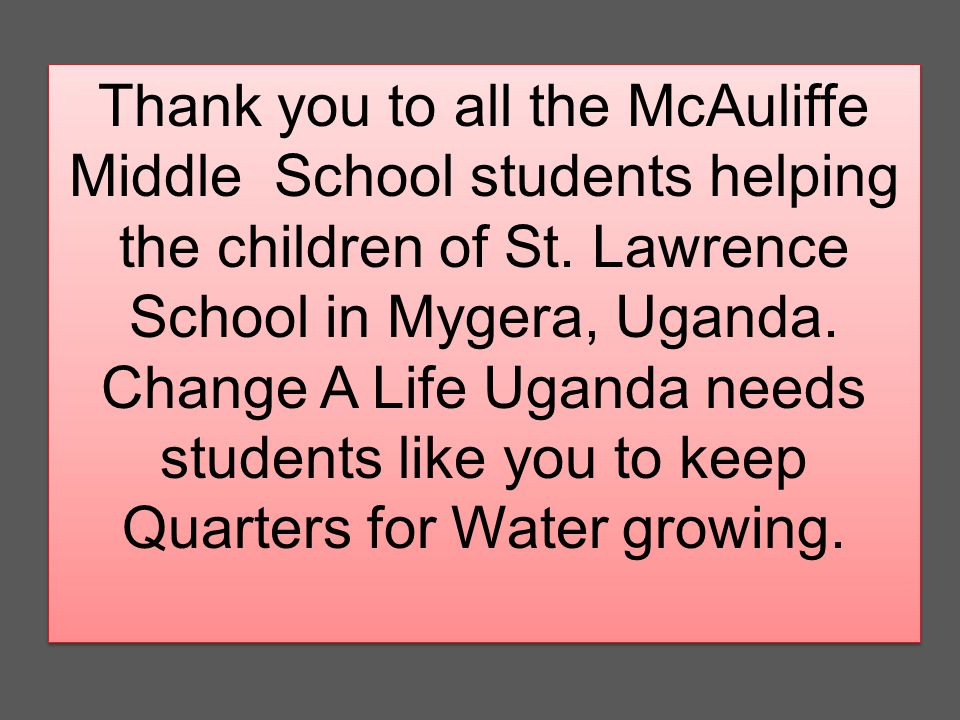 Thank you to all the McAuliffe Middle School students helping the children of St.