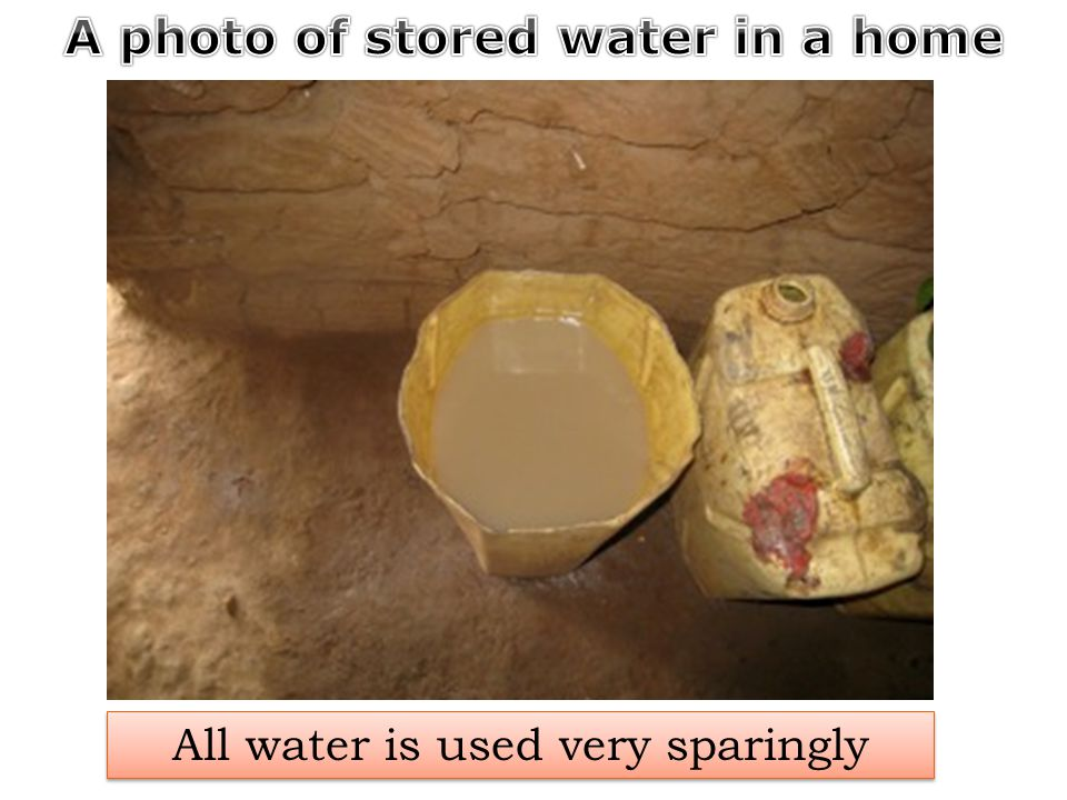 All water is used very sparingly