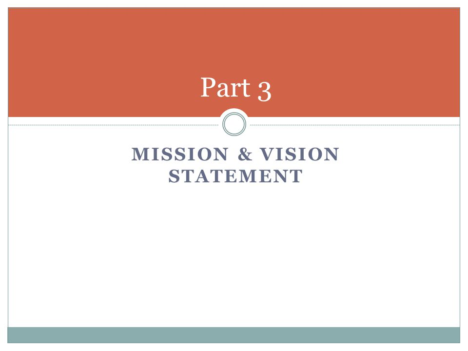 MISSION & VISION STATEMENT Part 3