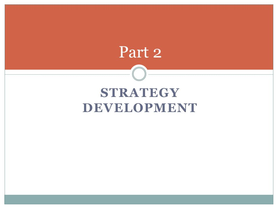 STRATEGY DEVELOPMENT Part 2