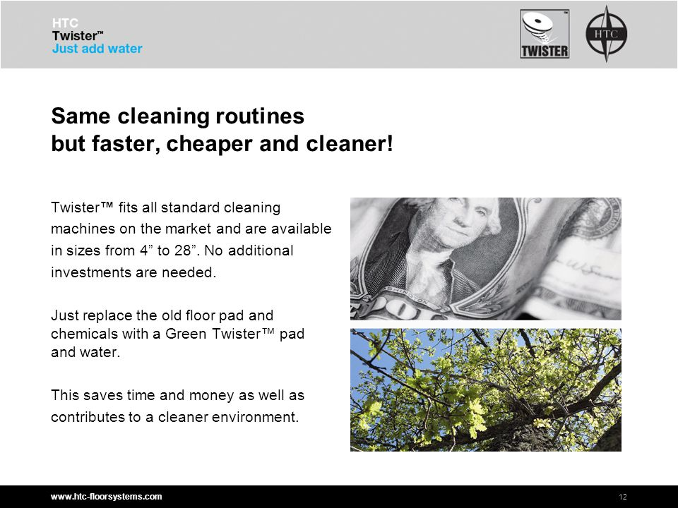 www.htc-floorsystems.com Same cleaning routines but faster, cheaper and cleaner.