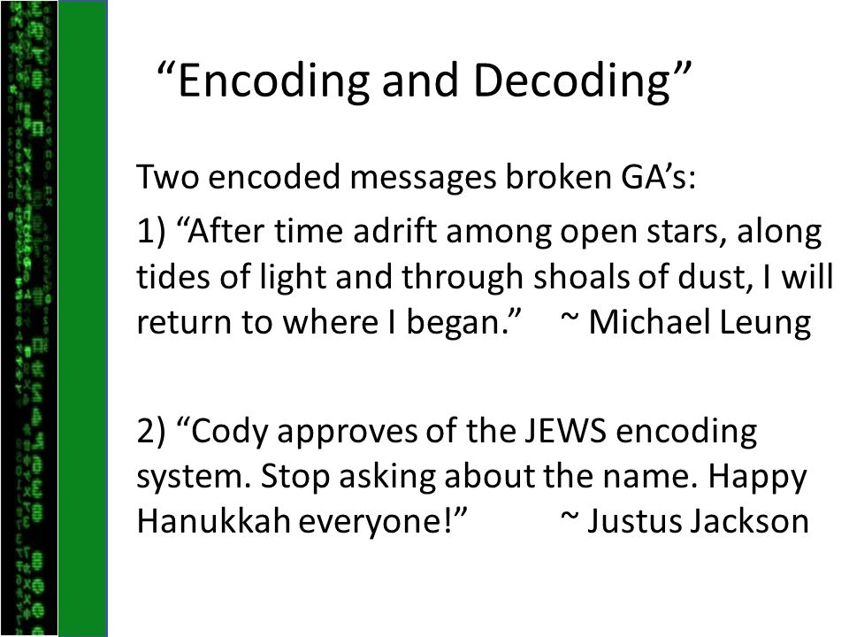 """Encoding and Decoding"" Two encoded messages broken GA's: 1) ""After time adrift among open stars, along tides of light and through shoals of dust, I w"