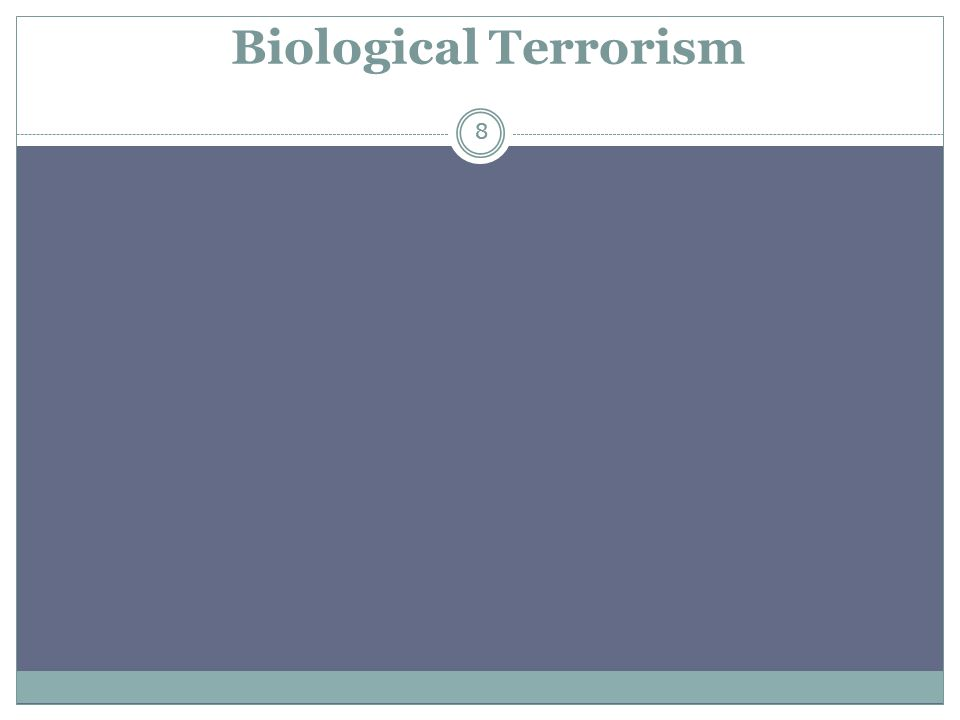 8 Biological Terrorism 8