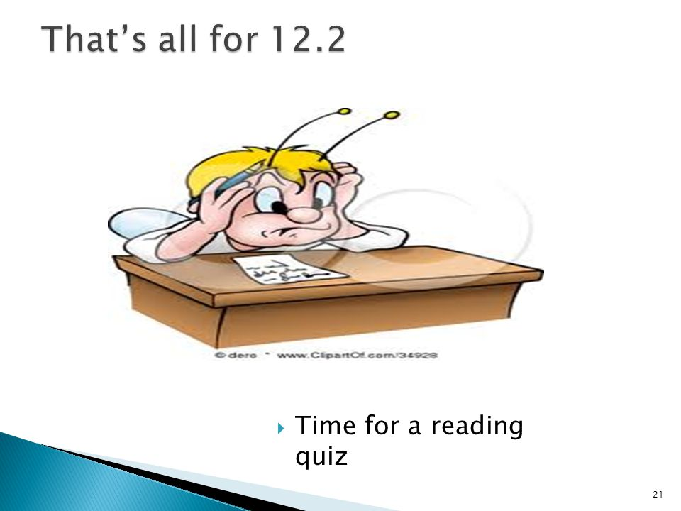  Time for a reading quiz 21