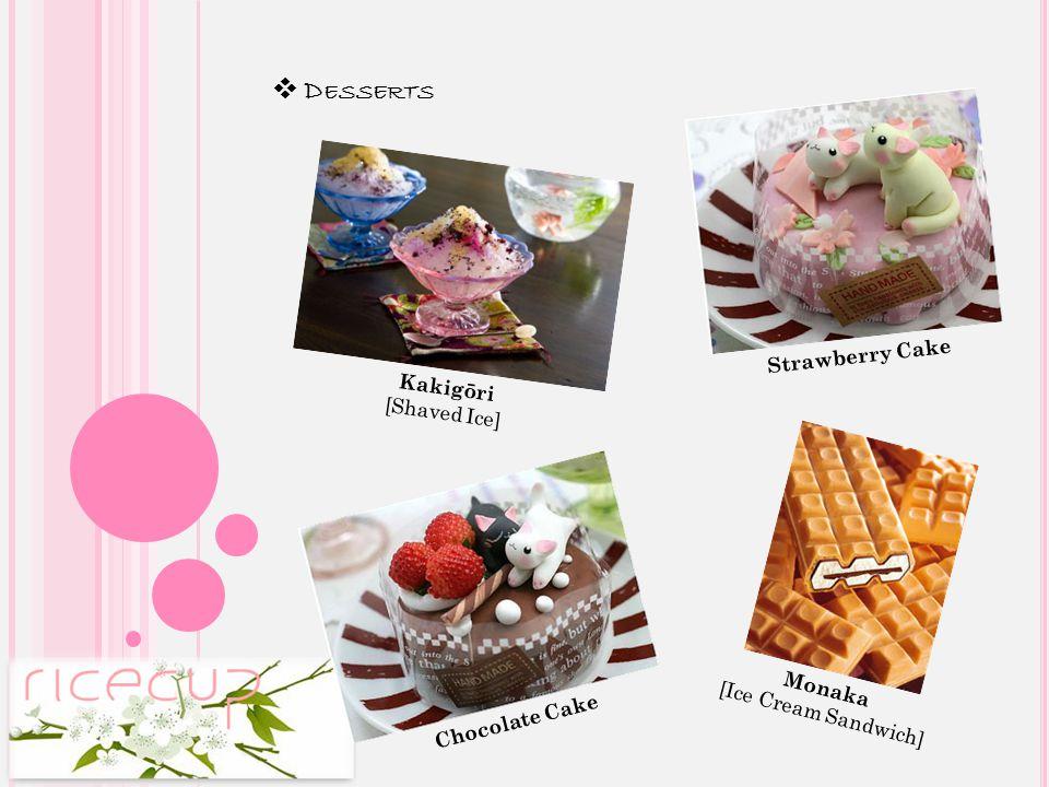 ❖ S NACKS ( CONT.) Manjū [Steamed Cakes] Kuzumochi [Mochi Cake] Namagashi [Fruit Jellies] Dango [Rice Dumplings]