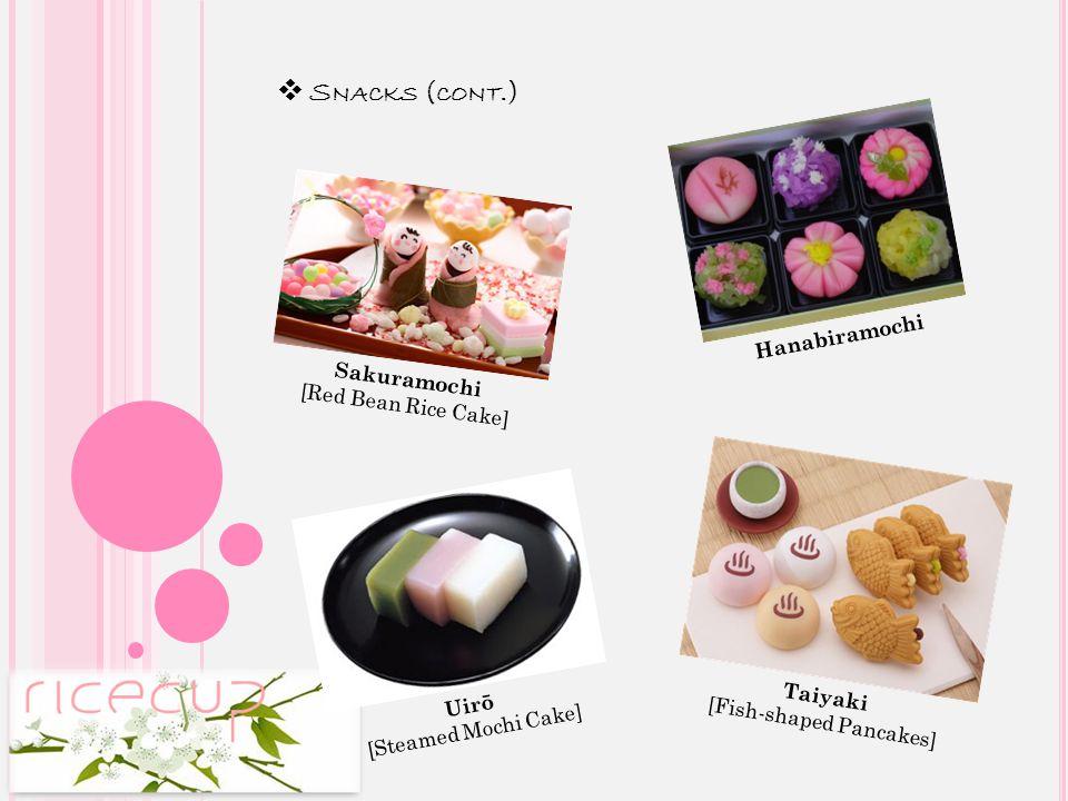 ❖ S NACKS Mochi [Rice Cake] Onigiri [Rice Balls] Dorayaki [Red Bean Pancake] Rakugan [Sweet Cake]