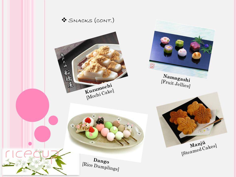 ❖ S NACKS ( CONT.) Sakuramochi [Red Bean Rice Cake] Taiyaki [Fish-shaped Pancakes] Uirō [Steamed Mochi Cake] Hanabiramochi