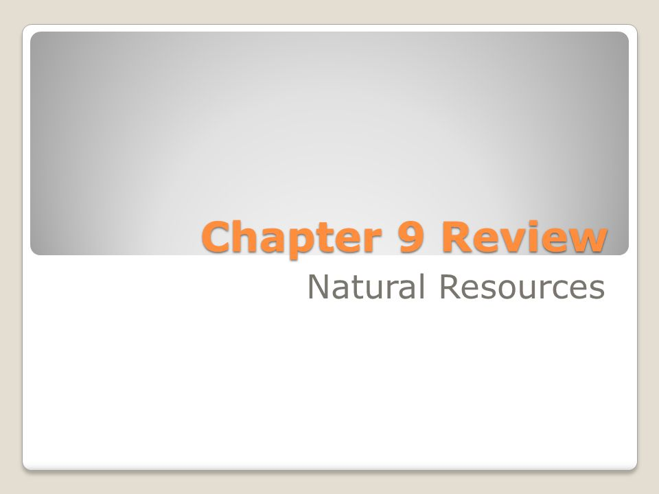 Chapter 9 Review Natural Resources