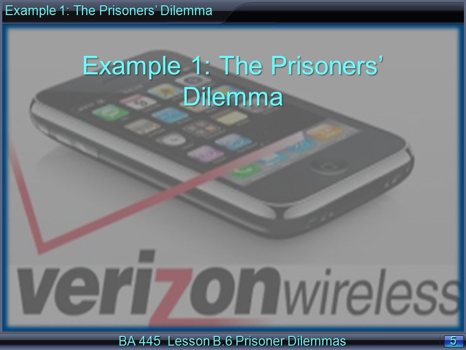 6 6 BA 445 Lesson B.6 Prisoner Dilemmas Example 1: The Prisoners' Dilemma Overview The Prisoners' Dilemma shows why people might not cooperate even if it is profitable.