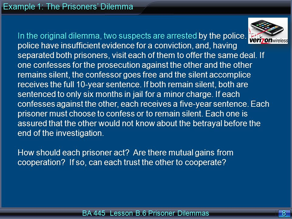 39 Review Questions BA 445 Lesson B.6 Prisoner Dilemmas Review Questions  You should try to answer some of the review questions (see the online syllabus) before the next class.