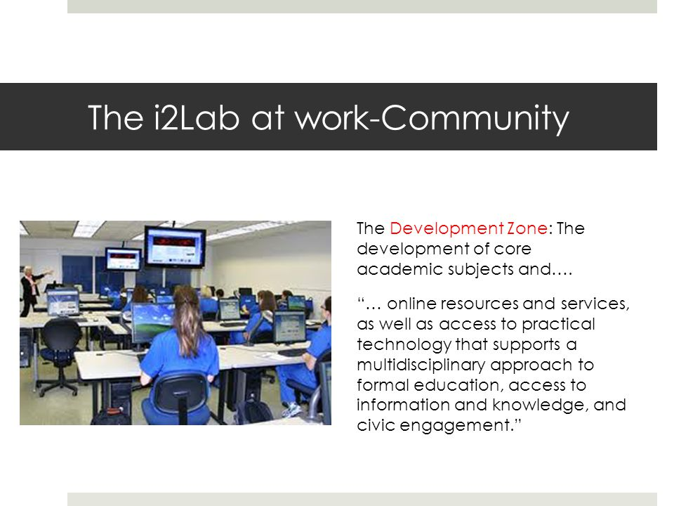 The i2Lab at work-Community The Development Zone: The development of core academic subjects and….