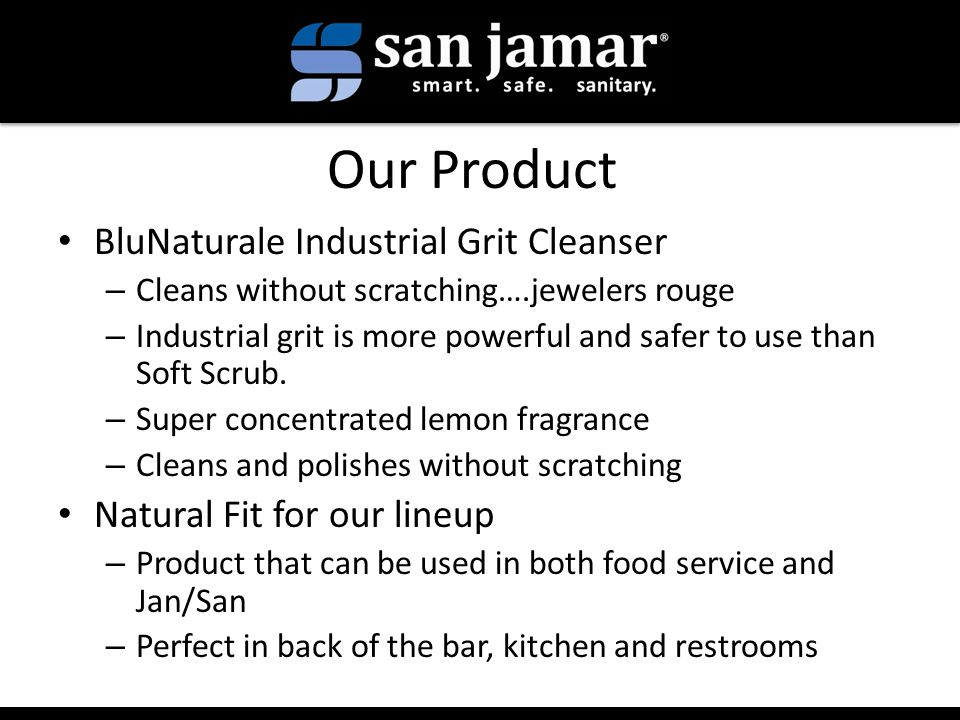 Our Product BluNaturale Industrial Grit Cleanser – Cleans without scratching….jewelers rouge – Industrial grit is more powerful and safer to use than Soft Scrub.