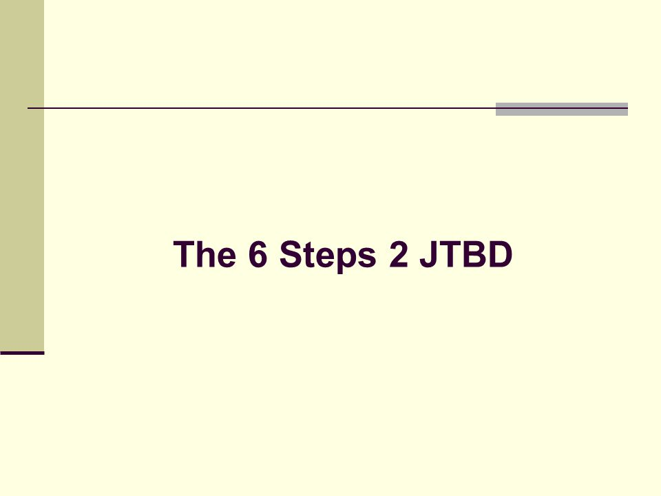 The 6 Steps 2 JTBD