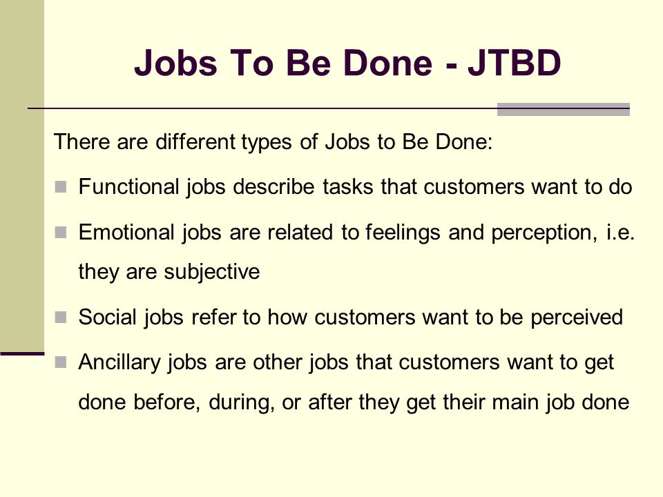 JTBD: Step 5 Prioritize JTBD Opportunities - III There are different prioritization rating schemes using sampling techniques to ask customers about the degree of importance (c.f.