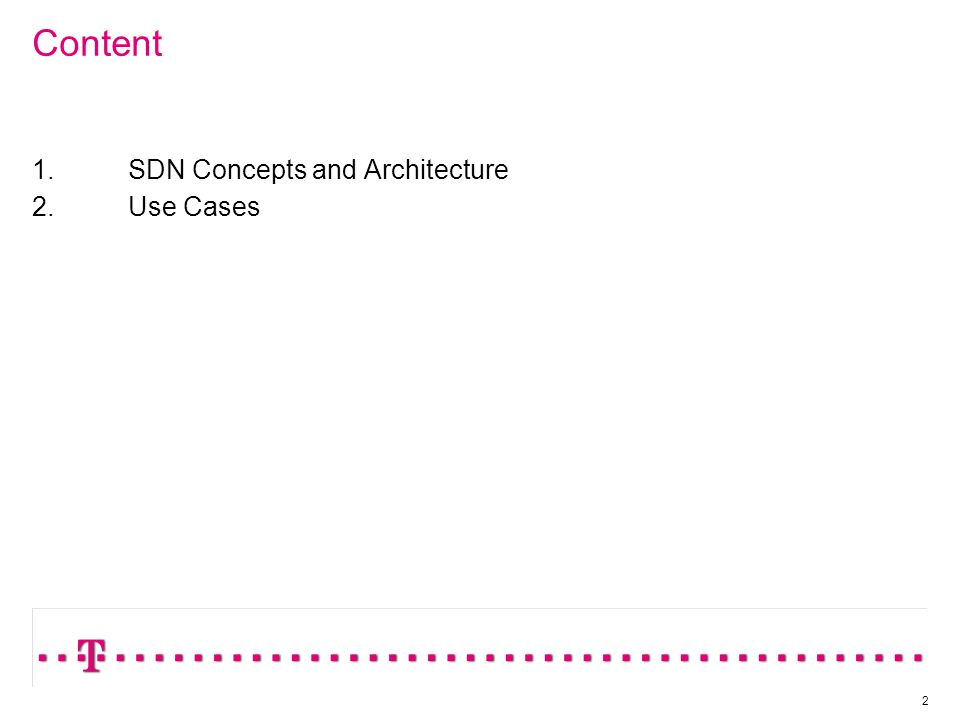 2 Content 1.SDN Concepts and Architecture 2.Use Cases