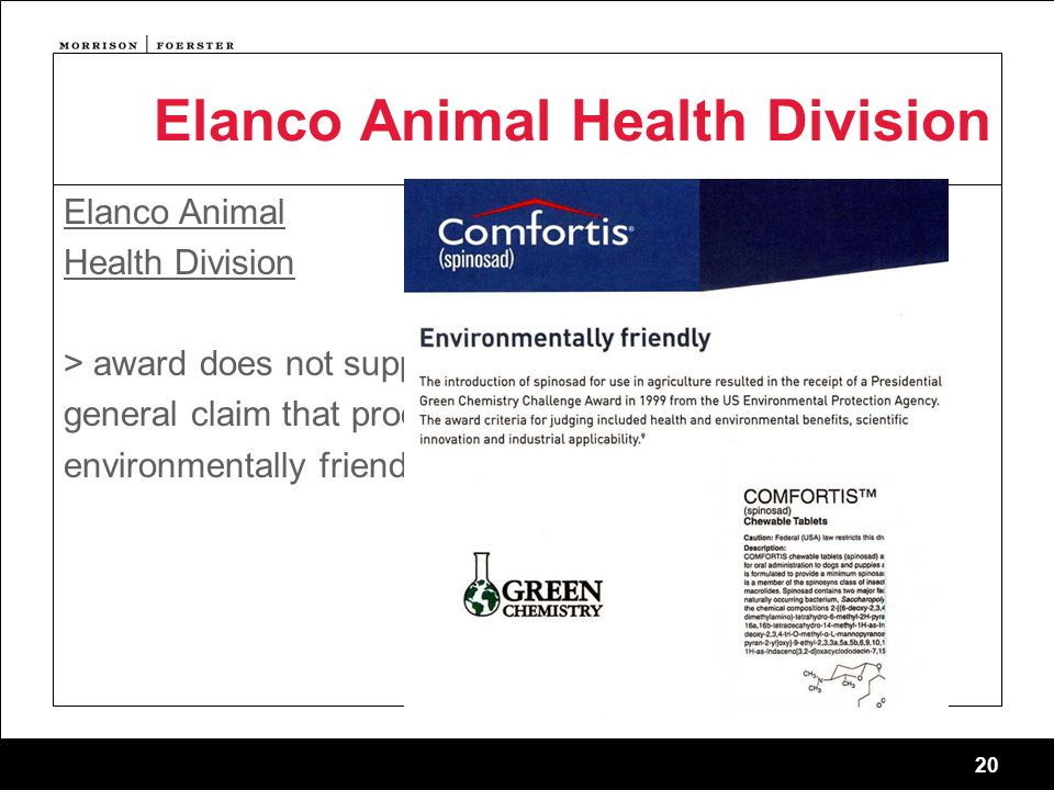 20 Elanco Animal Health Division Elanco Animal Health Division > award does not support general claim that product is environmentally friendly
