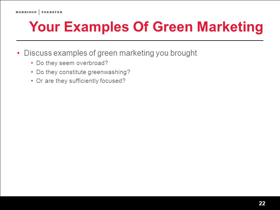 22 Your Examples Of Green Marketing Discuss examples of green marketing you brought Do they seem overbroad.