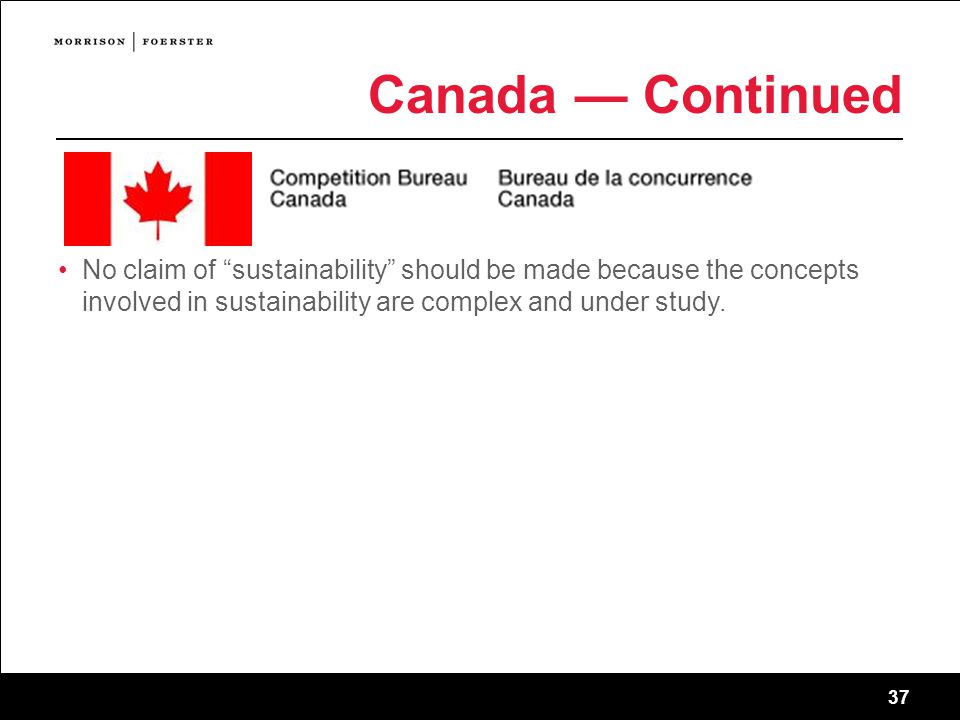 37 Canada — Continued No claim of sustainability should be made because the concepts involved in sustainability are complex and under study.