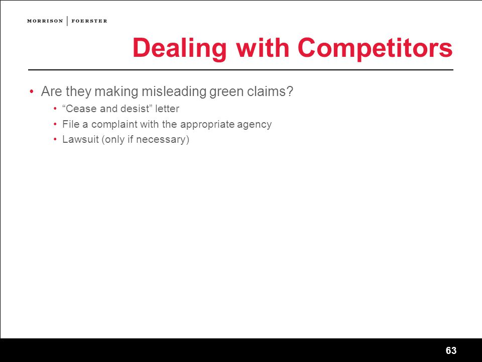 63 Dealing with Competitors Are they making misleading green claims.