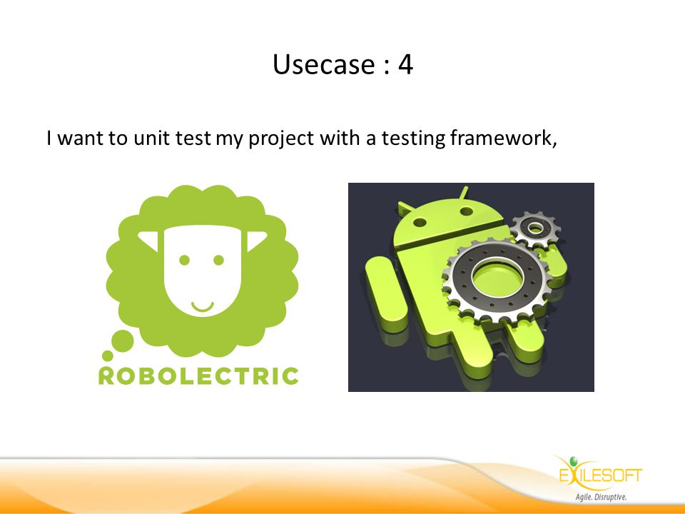 Usecase : 4 I want to unit test my project with a testing framework,