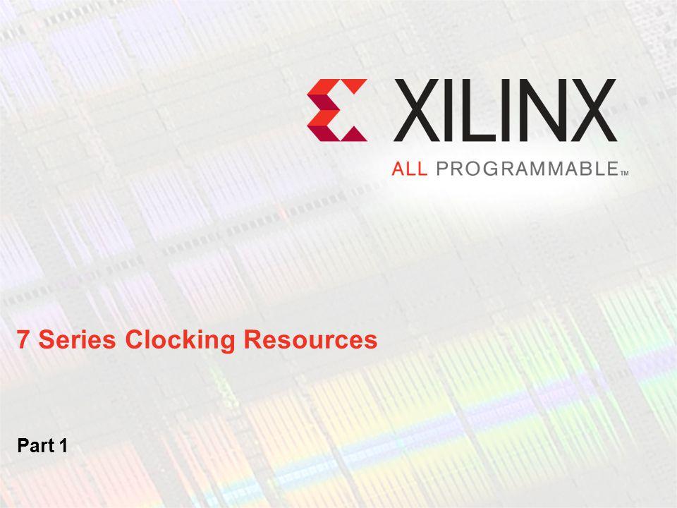 7 Series Clocking Resources Part 1