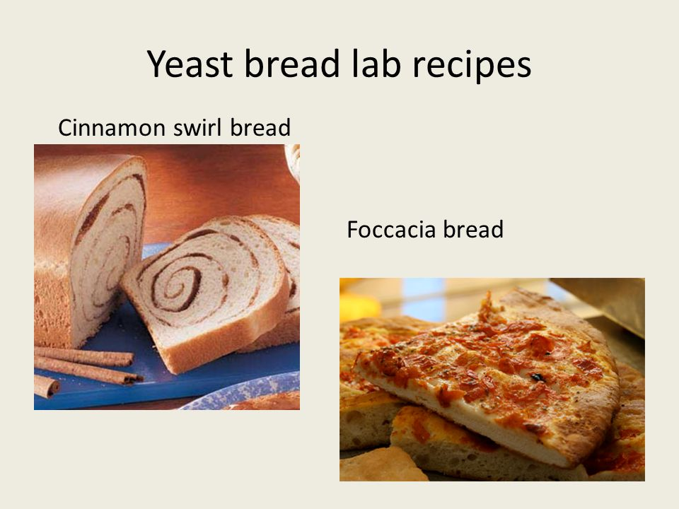 Yeast bread lab recipes Cinnamon swirl bread Foccacia bread