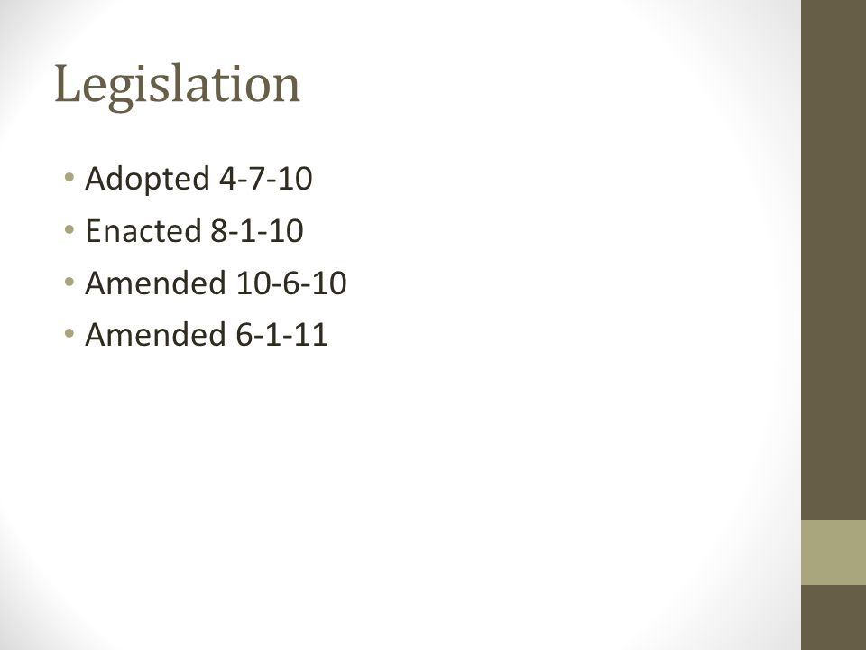 Legislation Adopted 4-7-10 Enacted 8-1-10 Amended 10-6-10 Amended 6-1-11