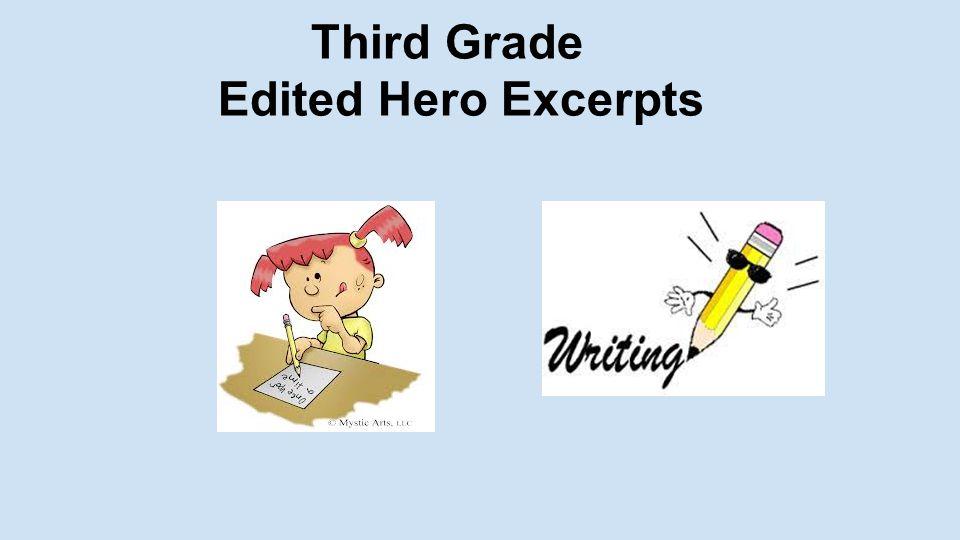 Third Grade Edited Hero Excerpts