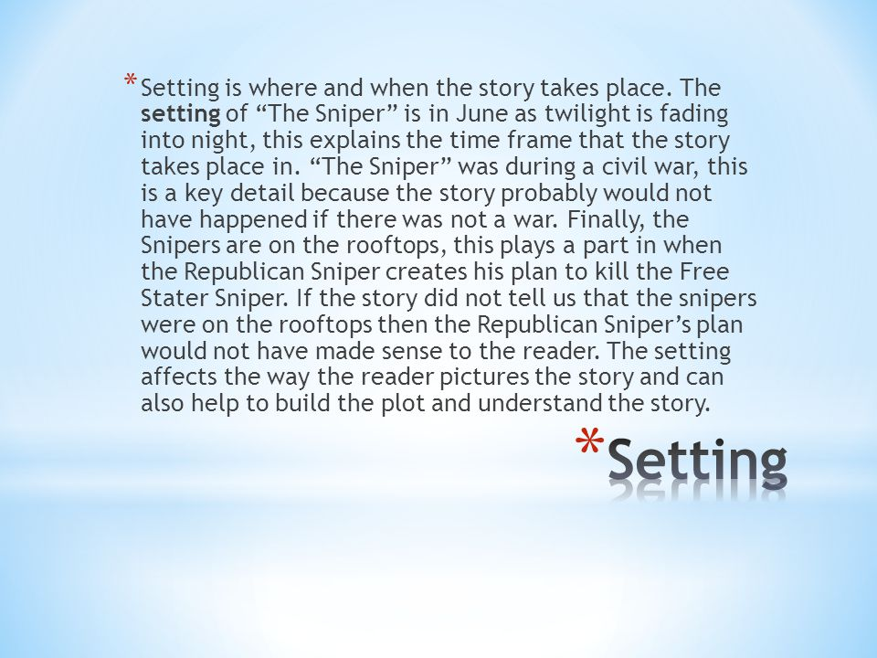 * The theme that pertains to The Sniper is: In civil war we end up hurting the ones we love.