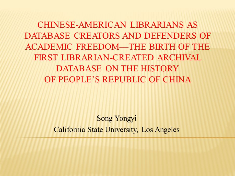 Song Yongyi California State University, Los Angeles