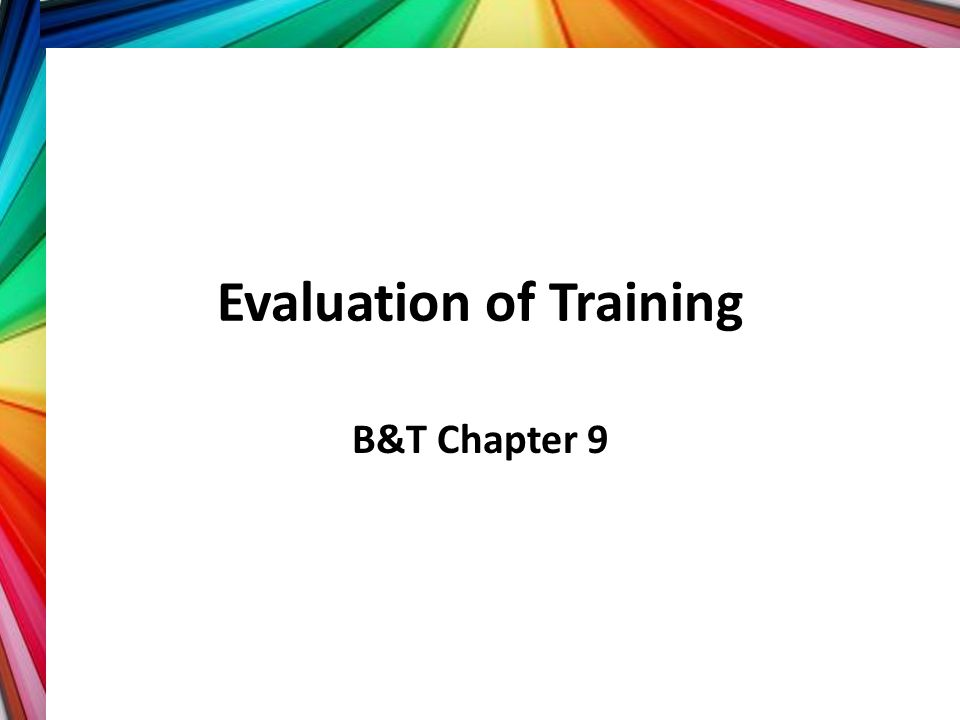 Evaluation of Training B&T Chapter 9
