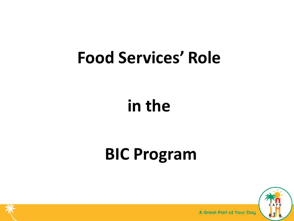 Food Services' Role in the BIC Program