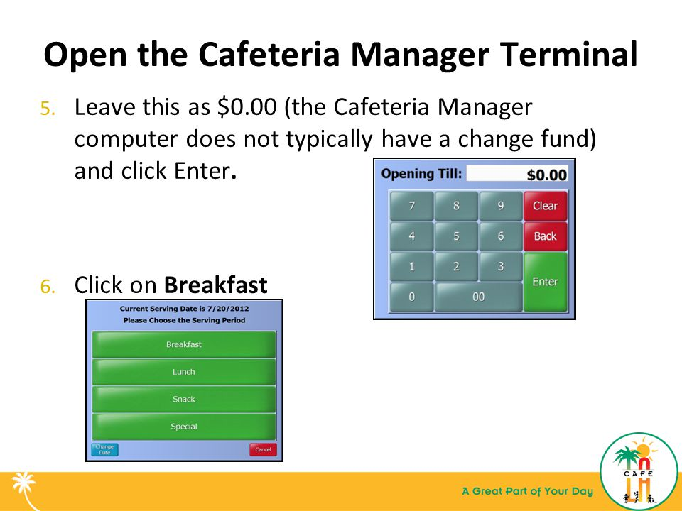 Open the Cafeteria Manager Terminal 5.