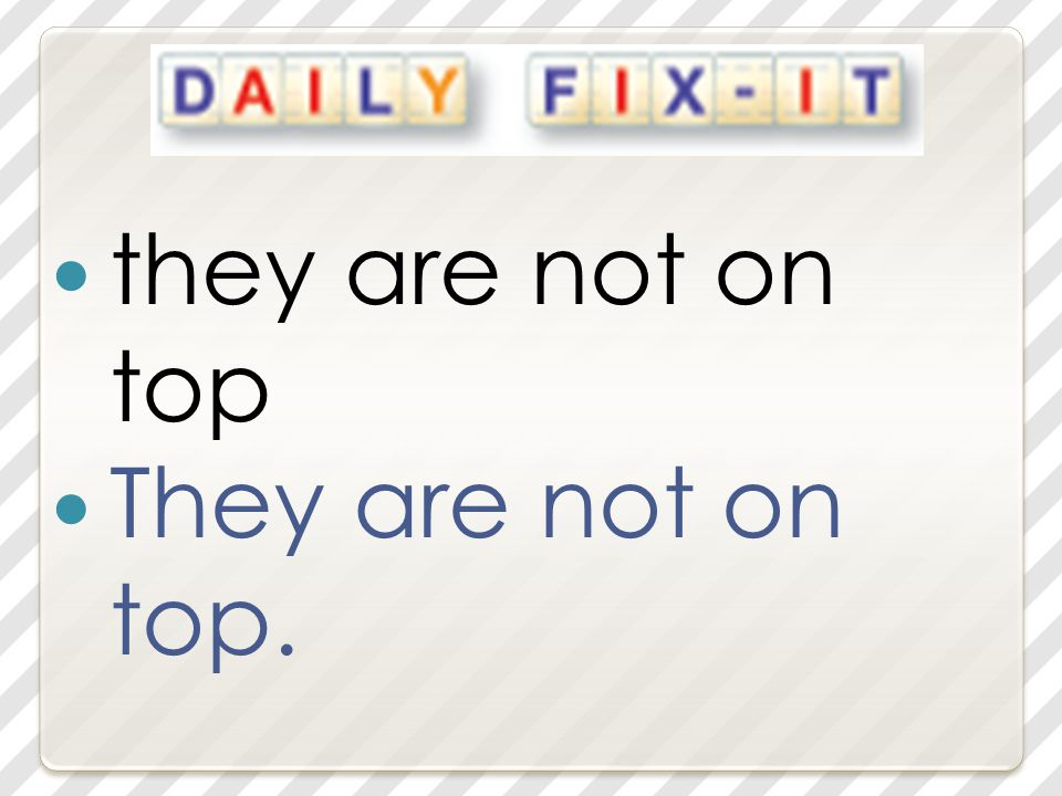 they are not on top They are not on top.