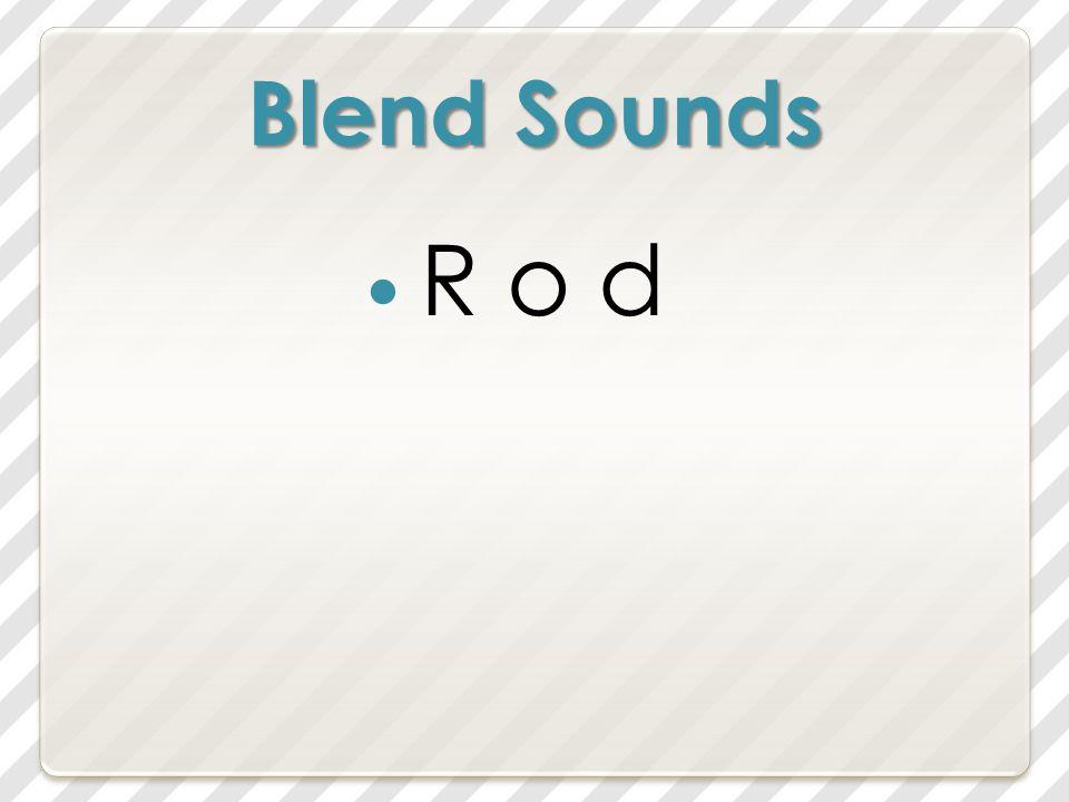 Blend Sounds R o d
