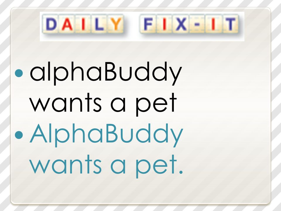 alphaBuddy wants a pet AlphaBuddy wants a pet.