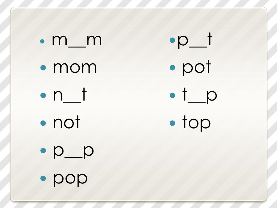 m__m mom n__t not p__p pop p__t pot t__p top
