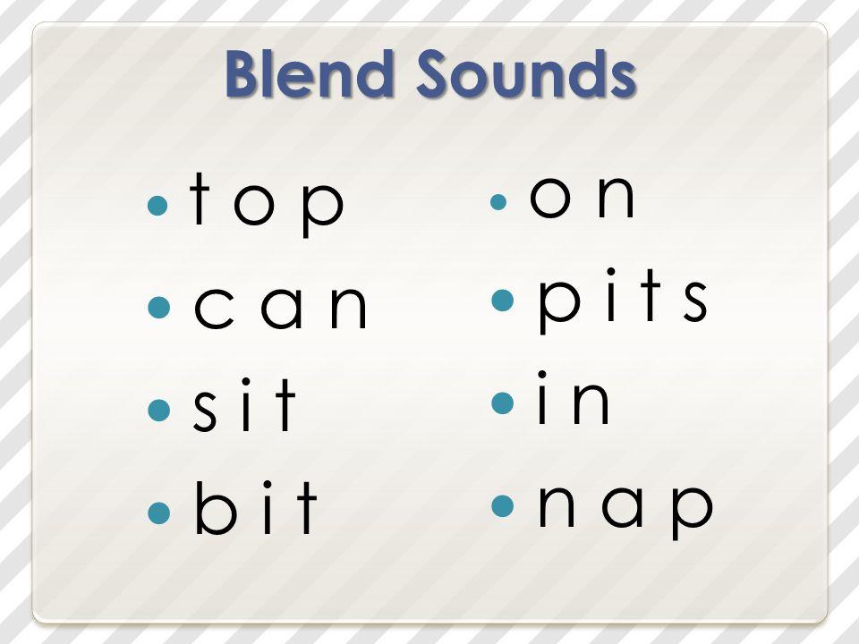 Blend Sounds t o p c a n s i t b i t o n p i t s i n n a p