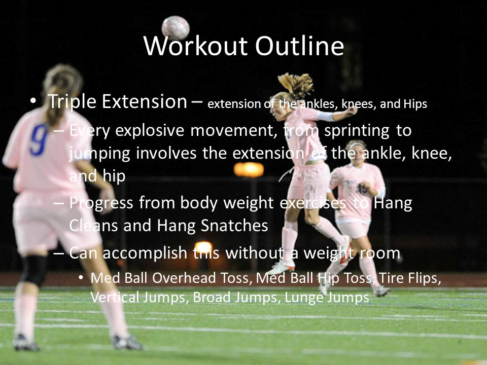 Workout Outline Quad/Hip Movement – Assess through body weight squat or overhead squat Decide starting point, progress to regular squats and advanced squating movements – Wall Squat, Assisted Squat, Body Weight Squat, Straight Arm Squat, Overhead Squat, Back Squat, Front Squat, Single Leg Squat – Must be able to squat body weight before moving on to advanced movements or maxing out – On stabilization/Unilateral movement days Start with step ups and lunge variations before progressing to single leg squats