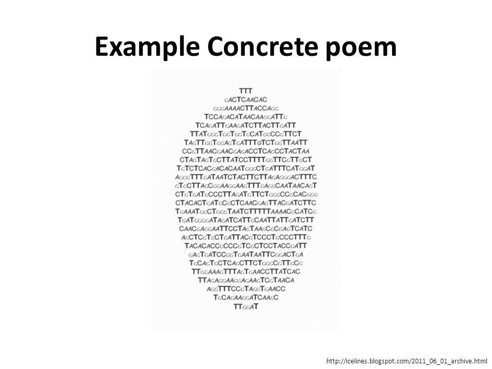 Example Concrete poem http://icelines.blogspot.com/2011_06_01_archive.html