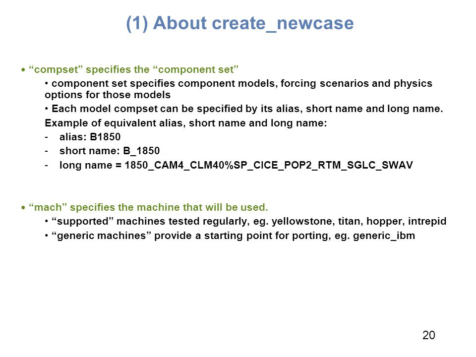 """(1) About create_newcase """"compset"""" specifies the """"component set"""" component set specifies component models, forcing scenarios and physics options for t"""