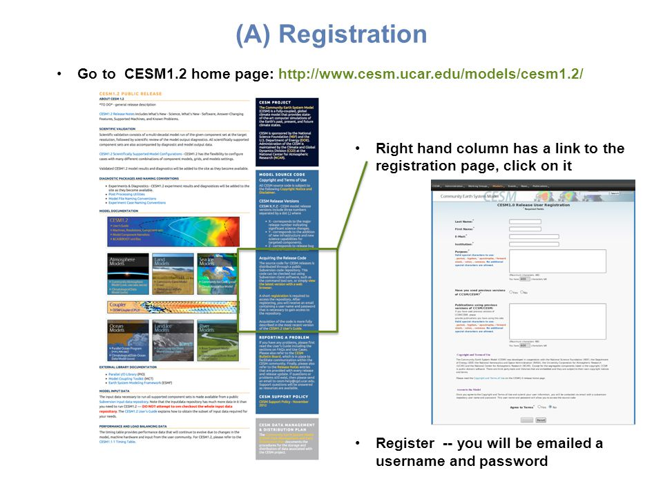 (A) Registration Go to CESM1.2 home page: http://www.cesm.ucar.edu/models/cesm1.2/ Right hand column has a link to the registration page, click on it