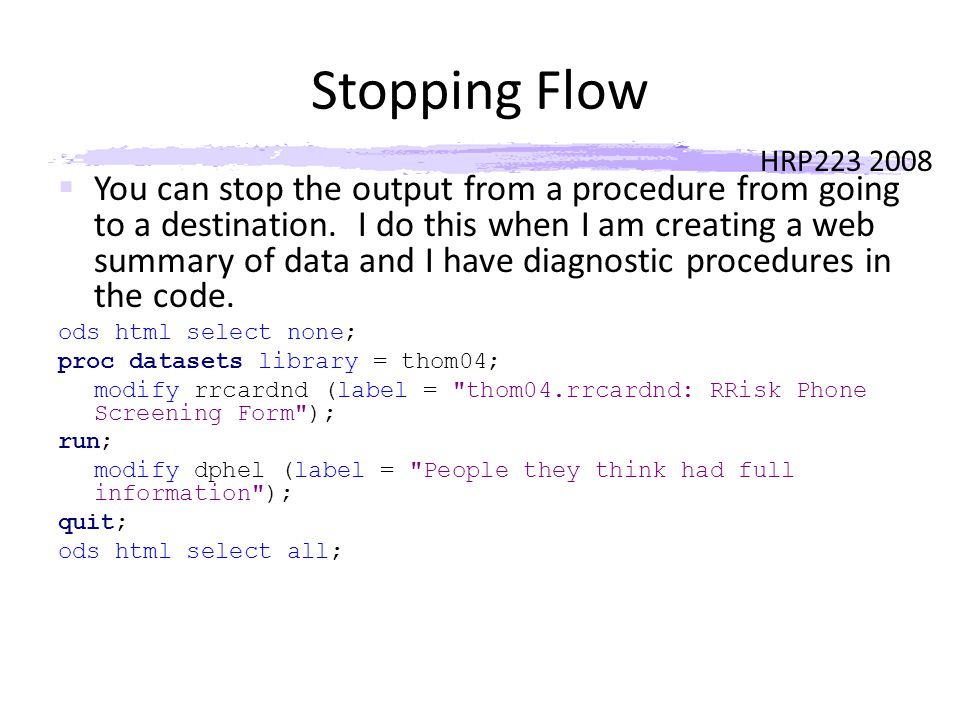 HRP223 2008 Stopping Flow  You can stop the output from a procedure from going to a destination.