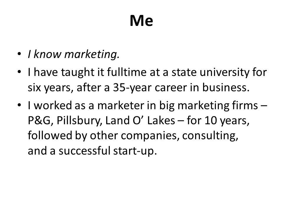 Me I know marketing.