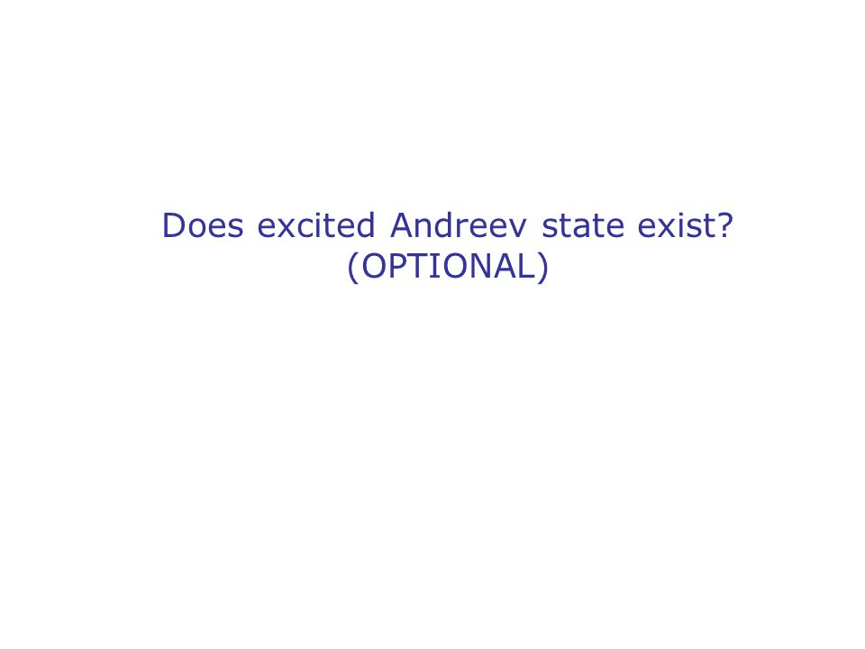 Does excited Andreev state exist? (OPTIONAL)