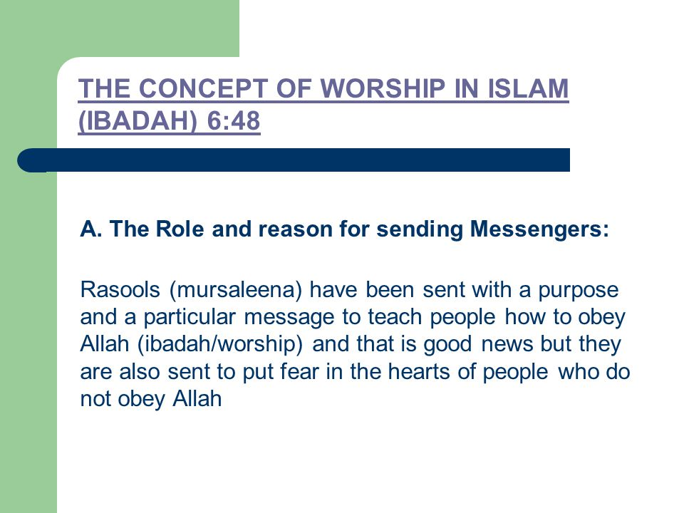THE CONCEPT OF WORSHIP IN ISLAM (IBADAH) 6:48 A.