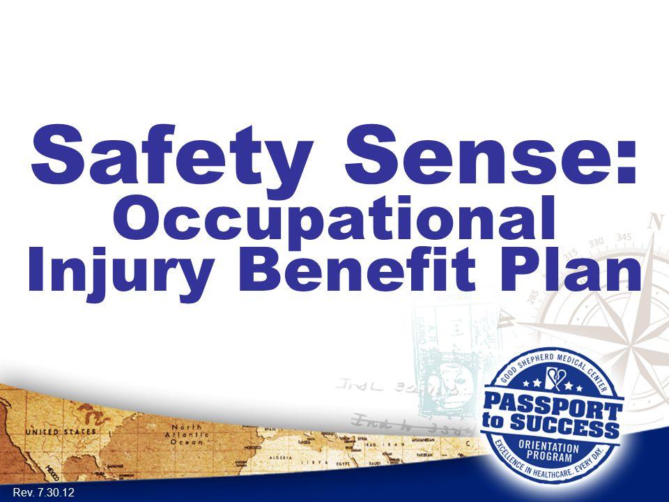 Safety Sense: Occupational Injury Benefit Plan Rev. 7.30.12