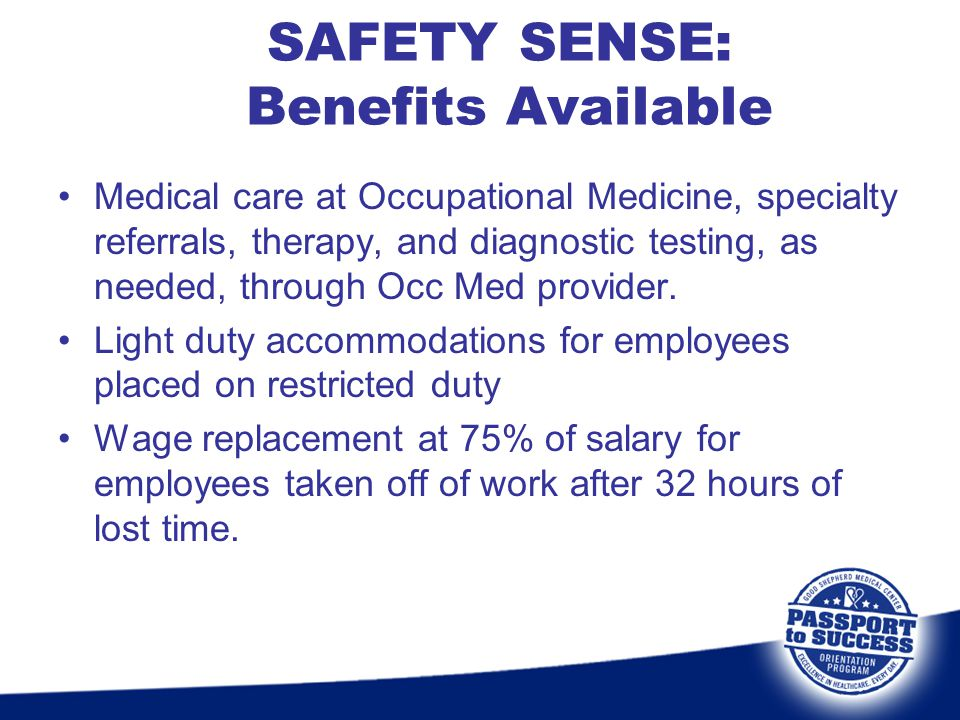 Medical care at Occupational Medicine, specialty referrals, therapy, and diagnostic testing, as needed, through Occ Med provider. Light duty accommoda