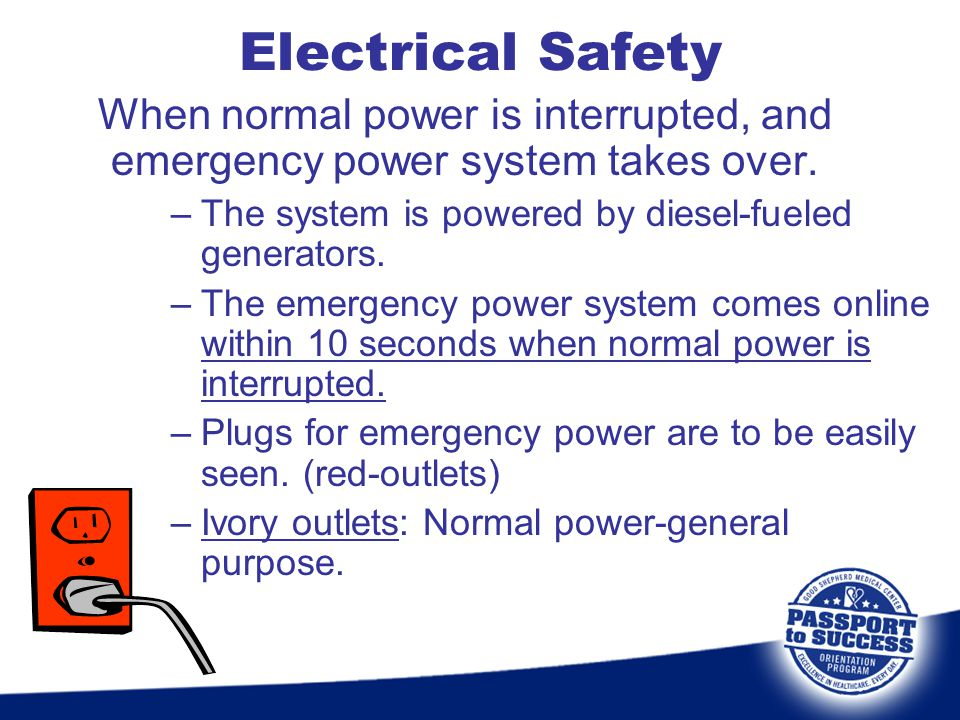When normal power is interrupted, and emergency power system takes over. –The system is powered by diesel-fueled generators. –The emergency power syst