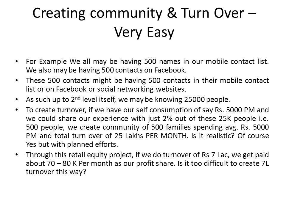 Creating community & Turn Over – Very Easy For Example We all may be having 500 names in our mobile contact list.